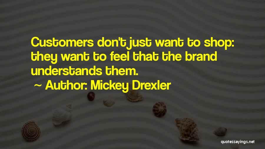 Mickey Drexler Quotes 1419058