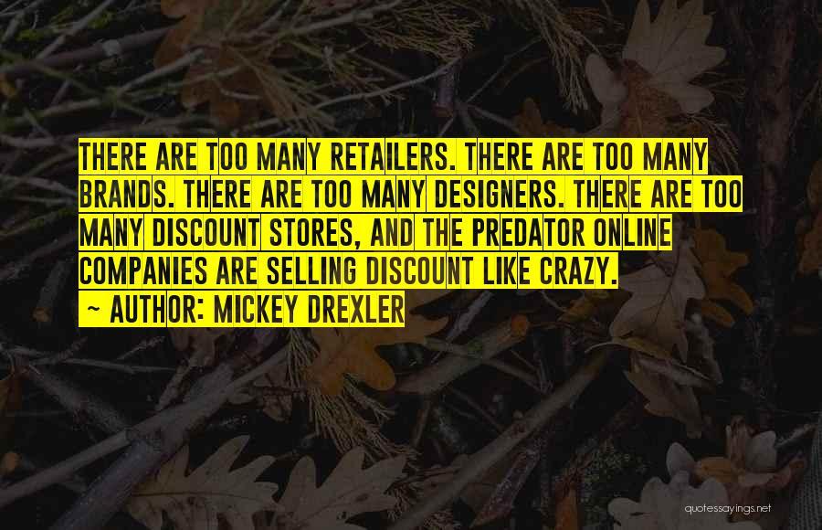 Mickey Drexler Quotes 1539230