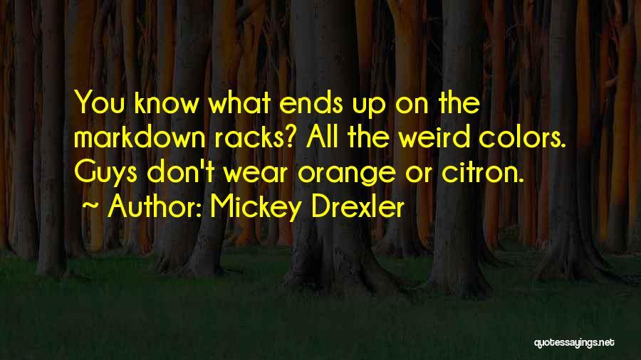 Mickey Drexler Quotes 1850018