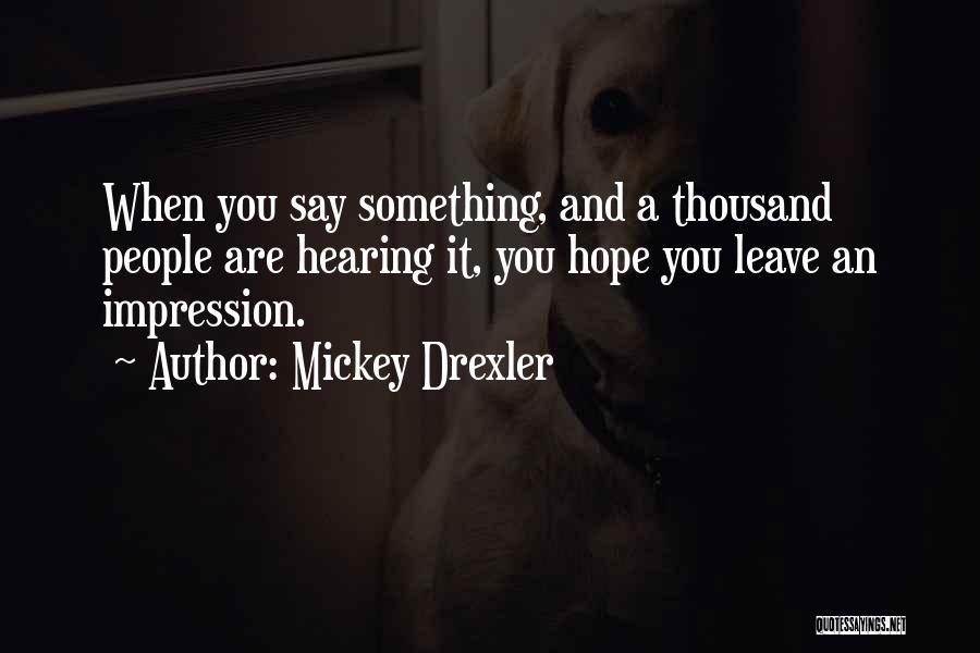 Mickey Drexler Quotes 1889723