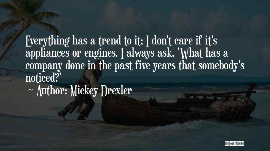Mickey Drexler Quotes 1902335