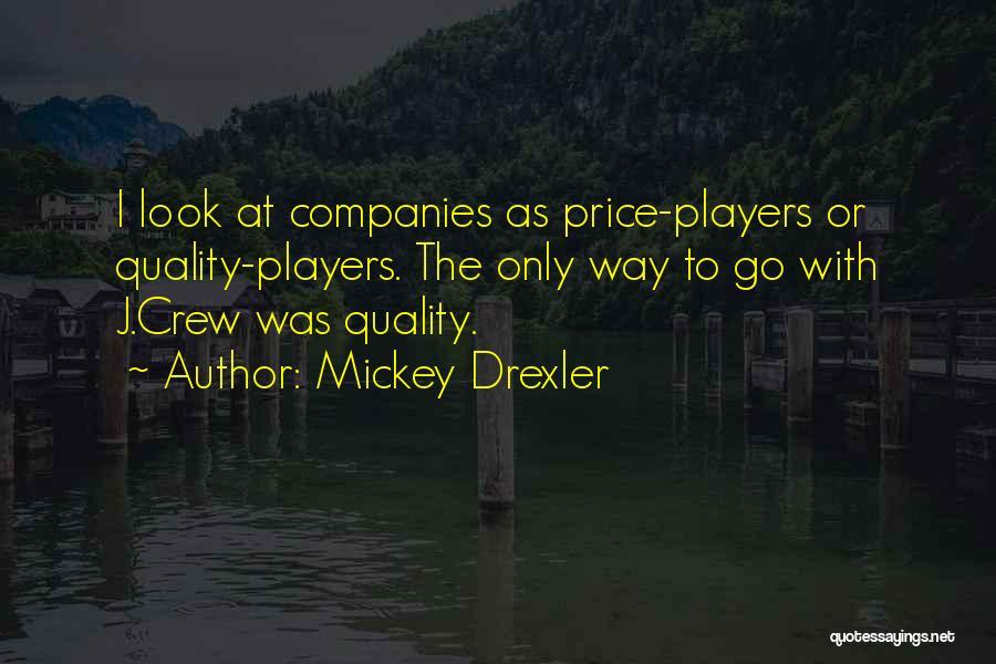 Mickey Drexler Quotes 2109976