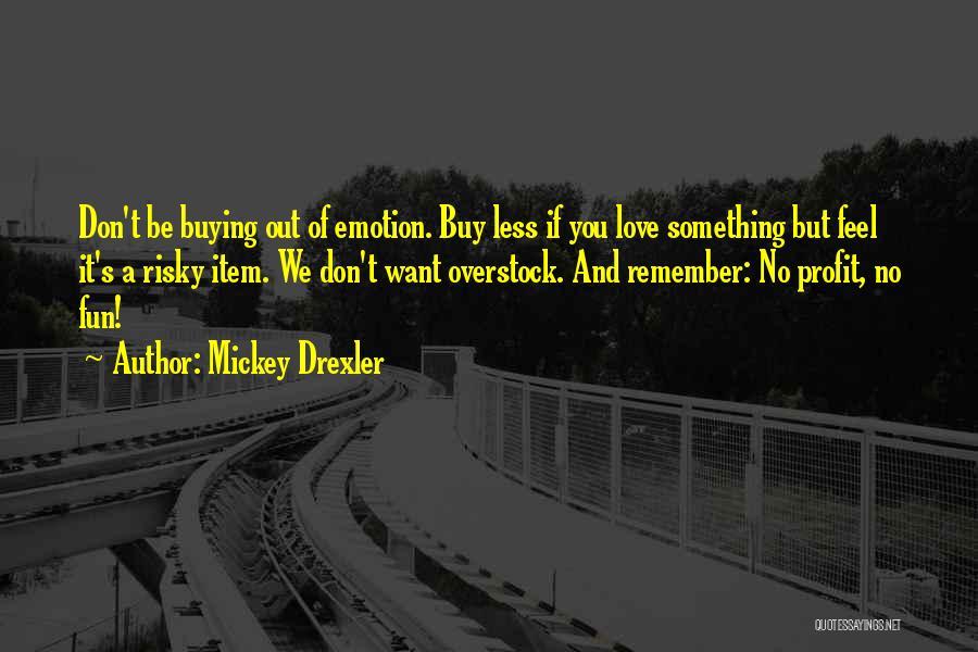 Mickey Drexler Quotes 2127668