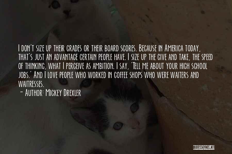 Mickey Drexler Quotes 2206643