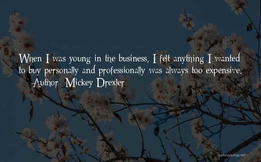 Mickey Drexler Quotes 574143