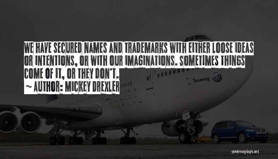 Mickey Drexler Quotes 652141