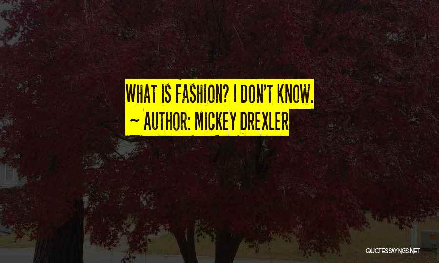 Mickey Drexler Quotes 699444