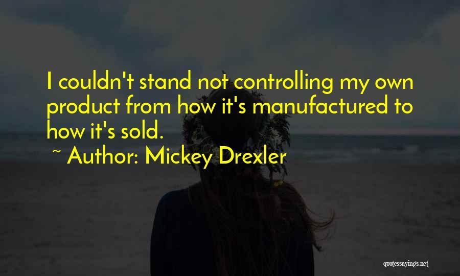 Mickey Drexler Quotes 858392