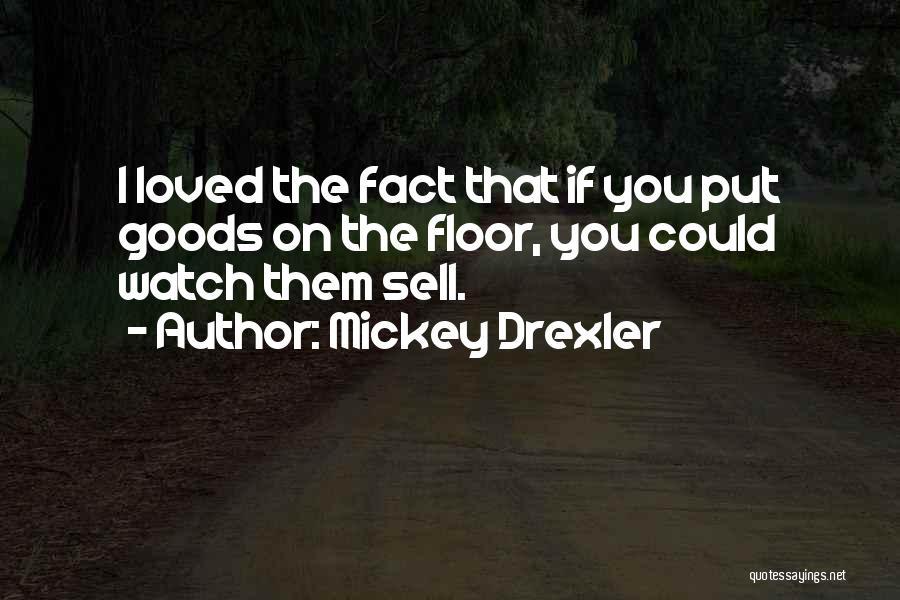 Mickey Drexler Quotes 980409