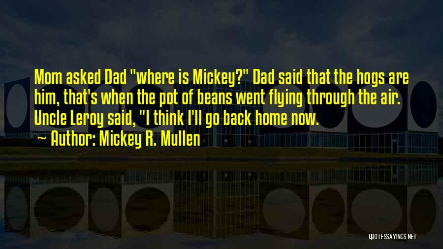 Mickey R. Mullen Quotes 2023963