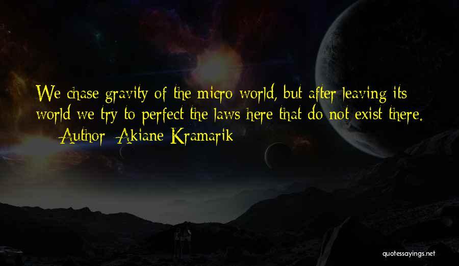 Micro World Quotes By Akiane Kramarik