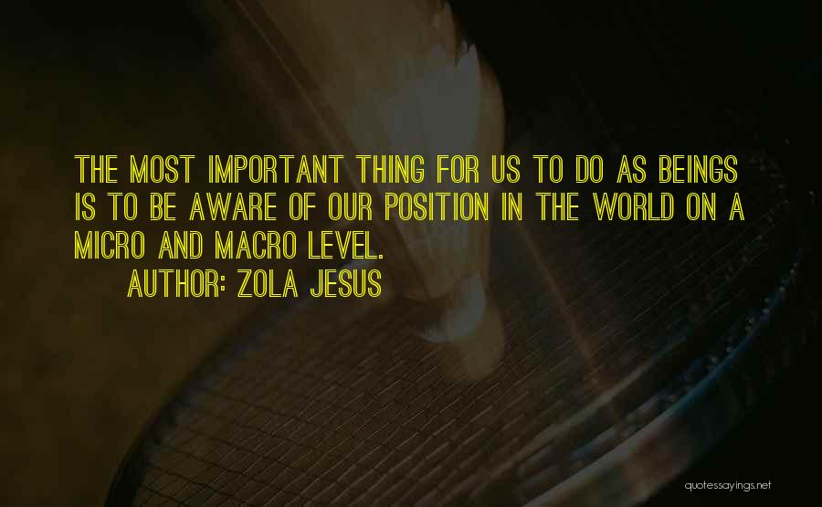 Micro World Quotes By Zola Jesus