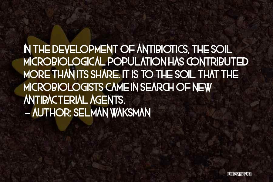 Microbiologists Quotes By Selman Waksman