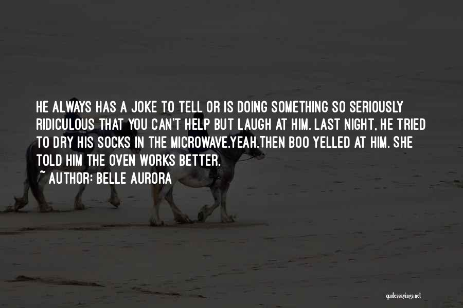 Microwave Oven Quotes By Belle Aurora