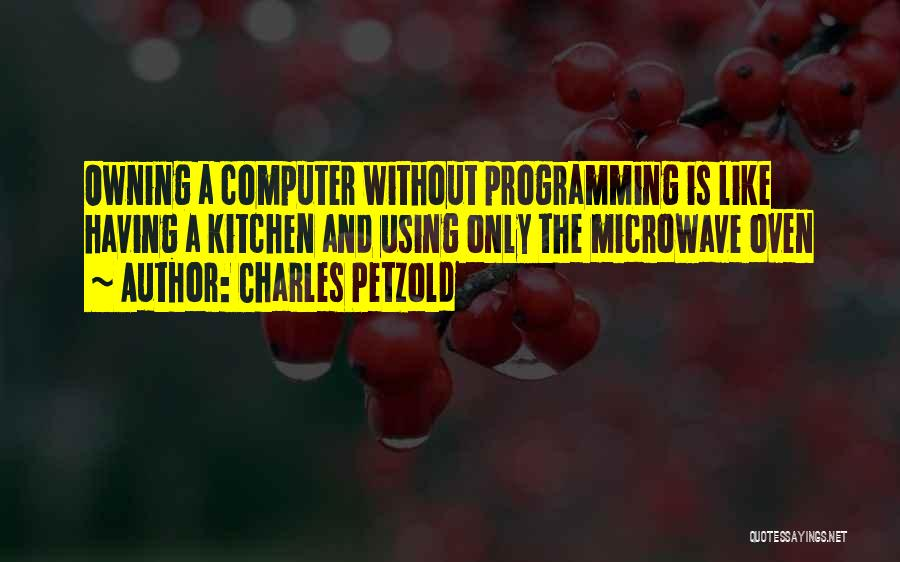 Microwave Oven Quotes By Charles Petzold