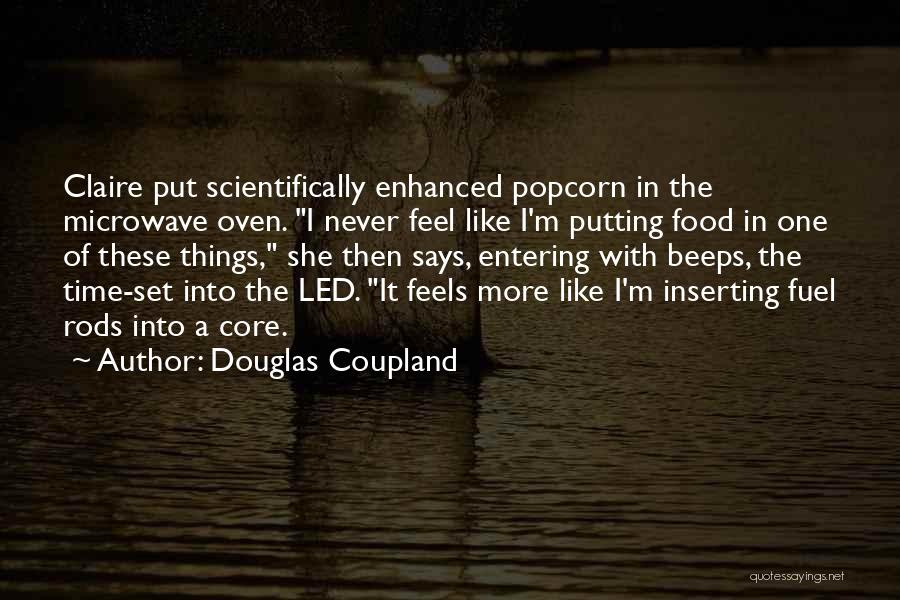 Microwave Oven Quotes By Douglas Coupland