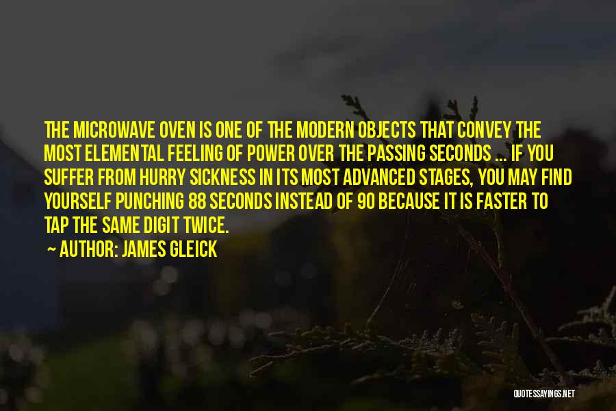 Microwave Oven Quotes By James Gleick
