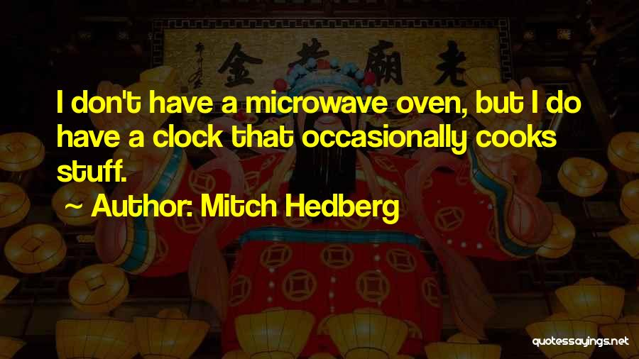 Microwave Oven Quotes By Mitch Hedberg