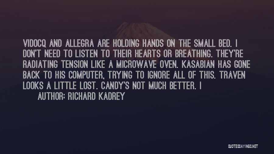 Microwave Oven Quotes By Richard Kadrey