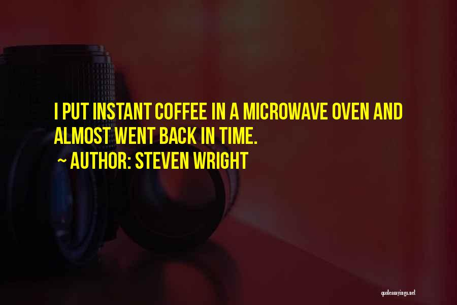 Microwave Oven Quotes By Steven Wright