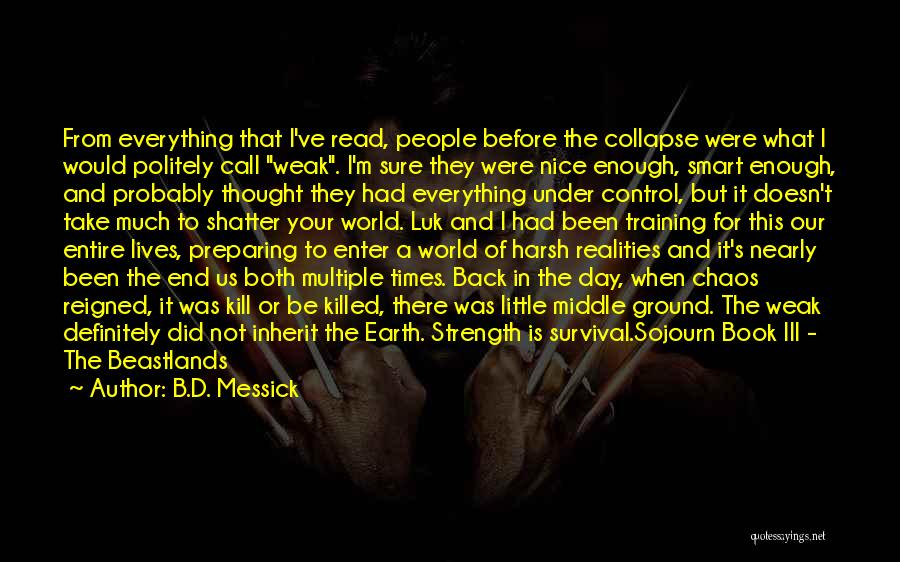 Middle Ground Quotes By B.D. Messick