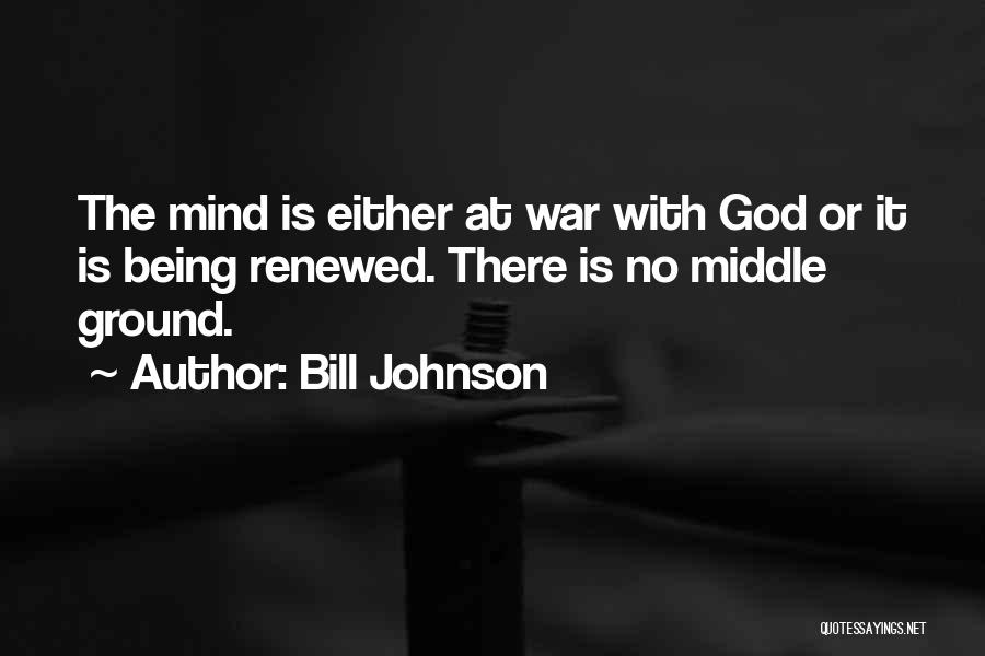 Middle Ground Quotes By Bill Johnson