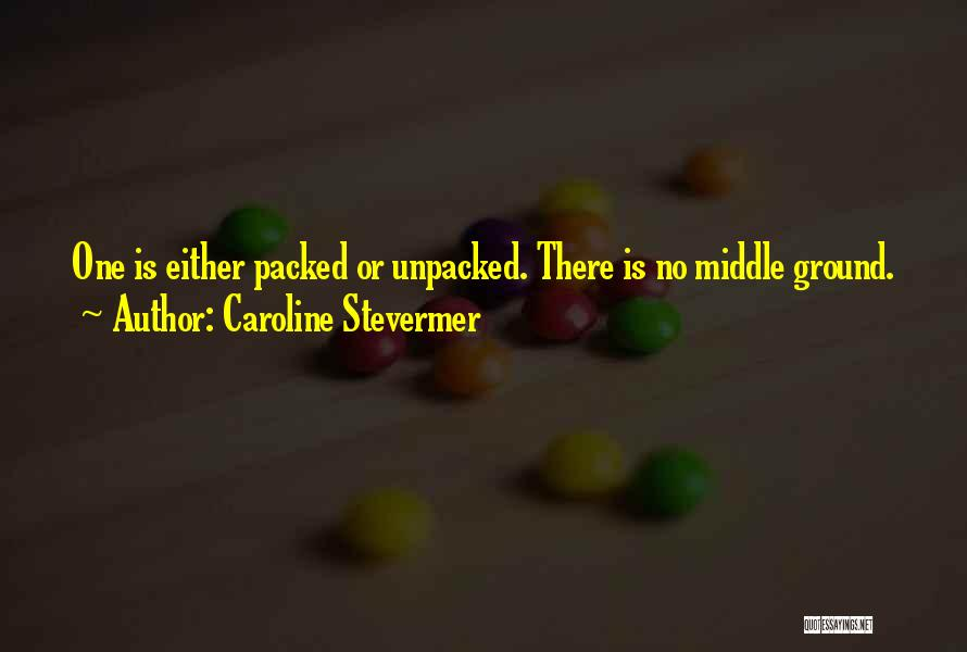 Middle Ground Quotes By Caroline Stevermer