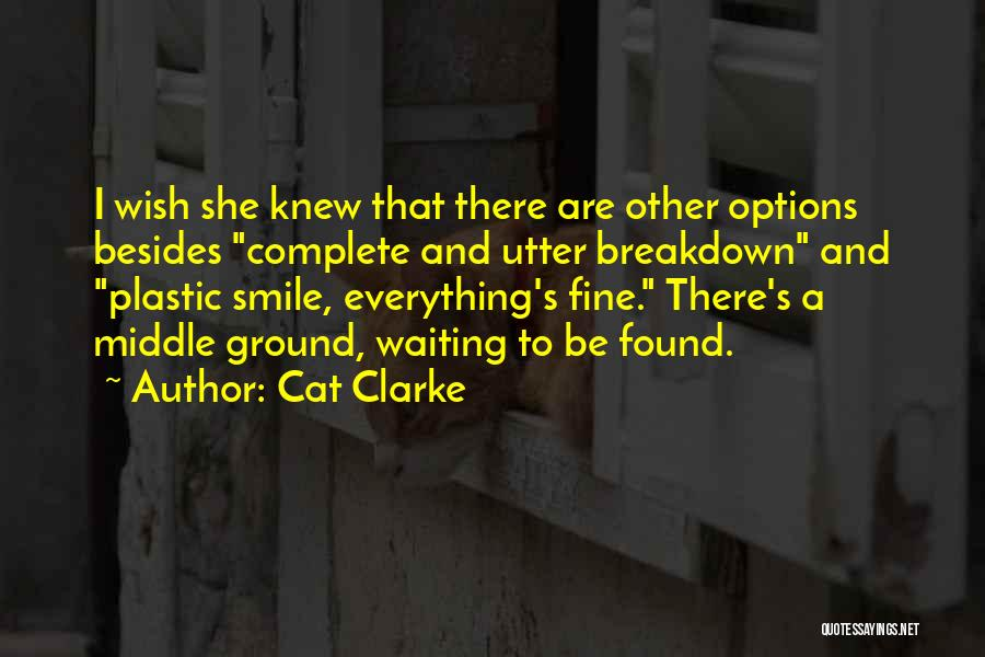 Middle Ground Quotes By Cat Clarke