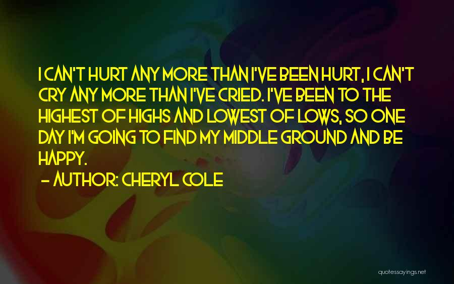 Middle Ground Quotes By Cheryl Cole