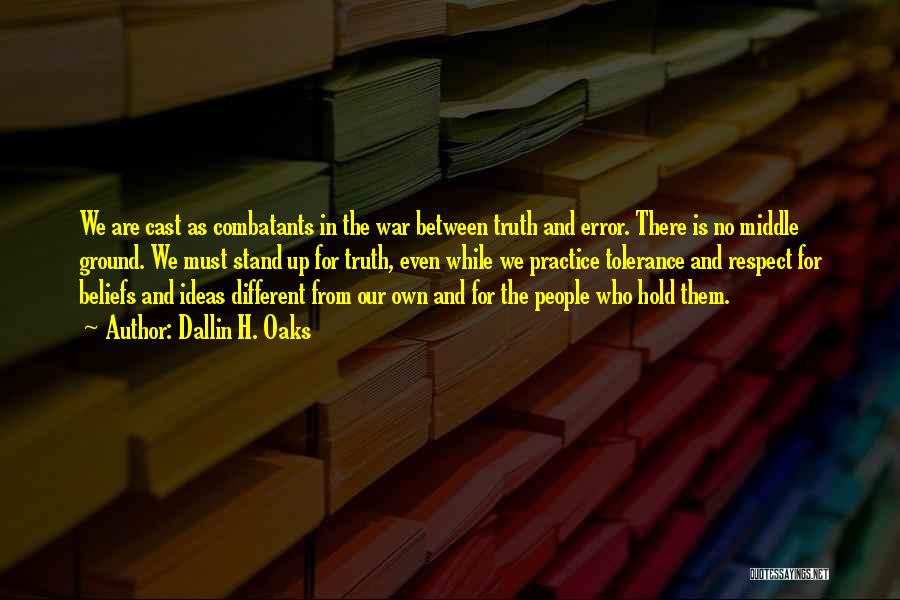 Middle Ground Quotes By Dallin H. Oaks