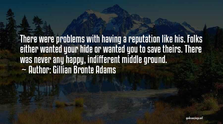 Middle Ground Quotes By Gillian Bronte Adams