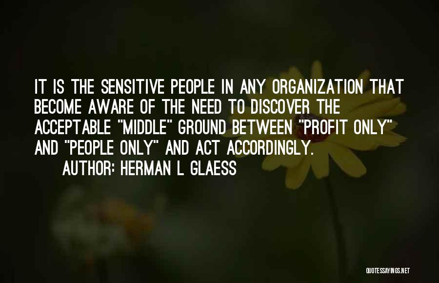 Middle Ground Quotes By Herman L Glaess