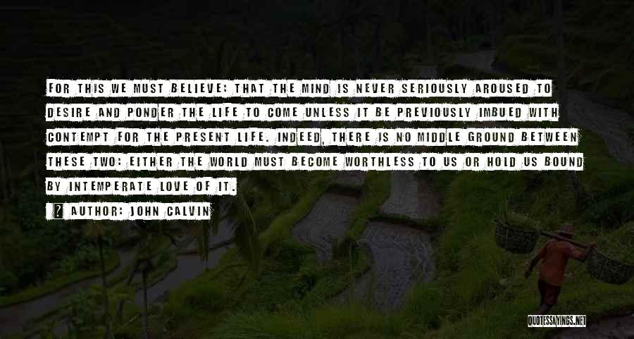 Middle Ground Quotes By John Calvin