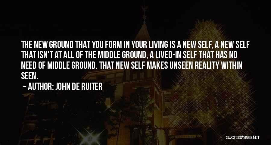 Middle Ground Quotes By John De Ruiter