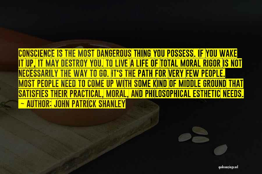 Middle Ground Quotes By John Patrick Shanley
