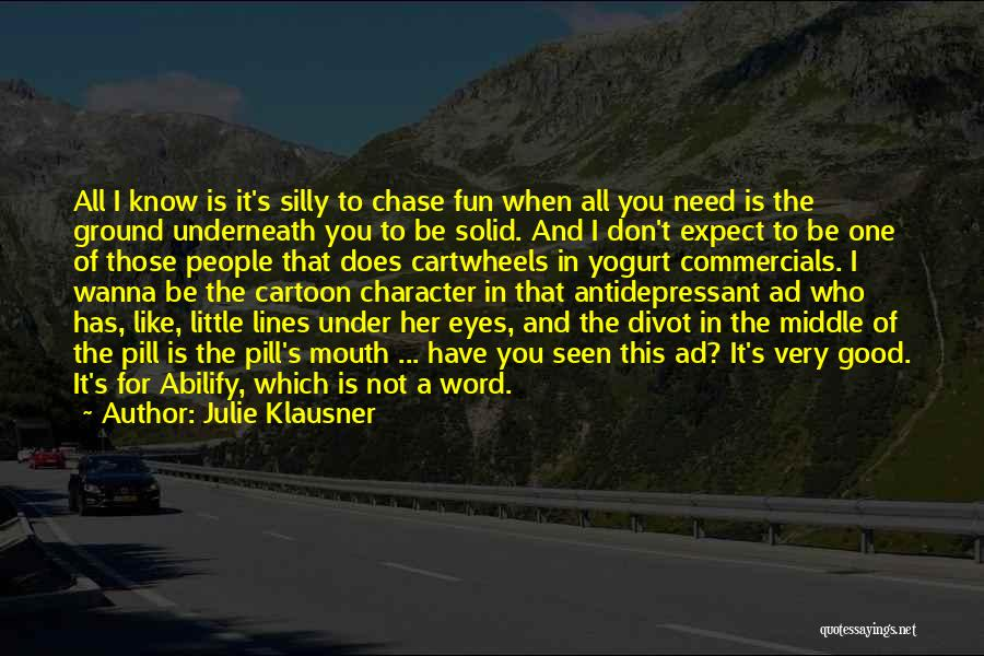Middle Ground Quotes By Julie Klausner