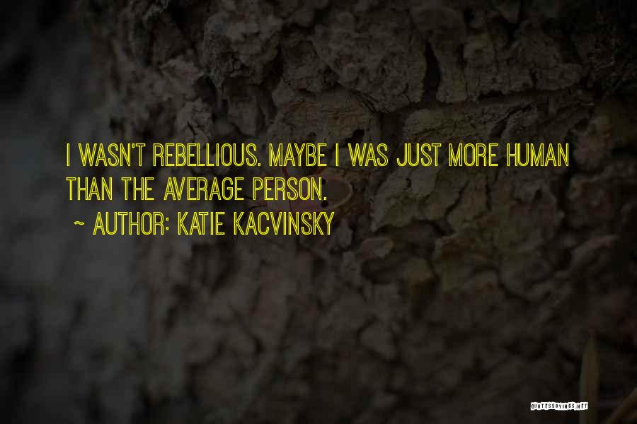 Middle Ground Quotes By Katie Kacvinsky
