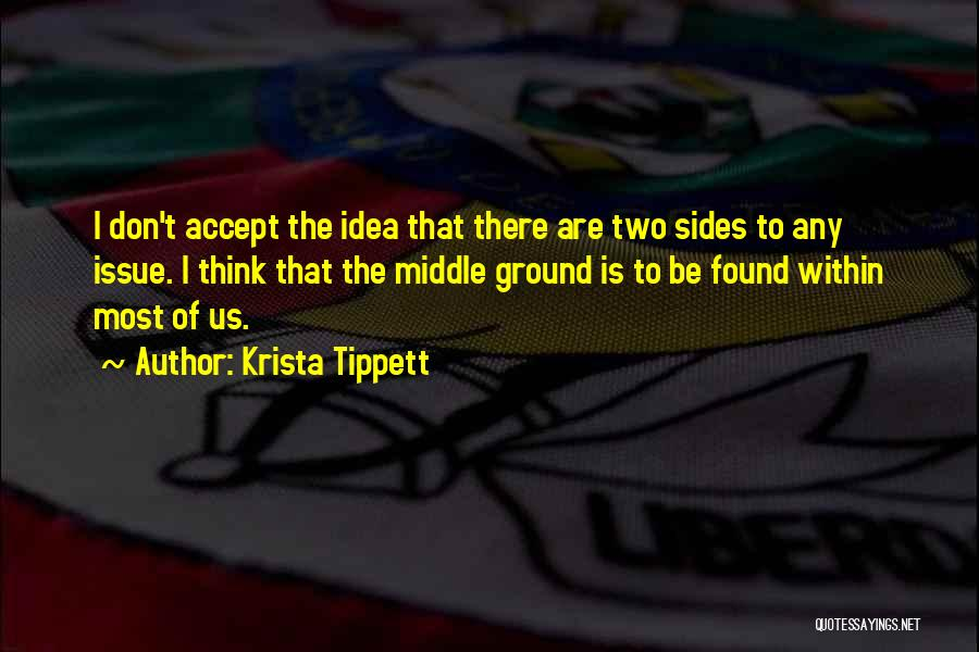 Middle Ground Quotes By Krista Tippett