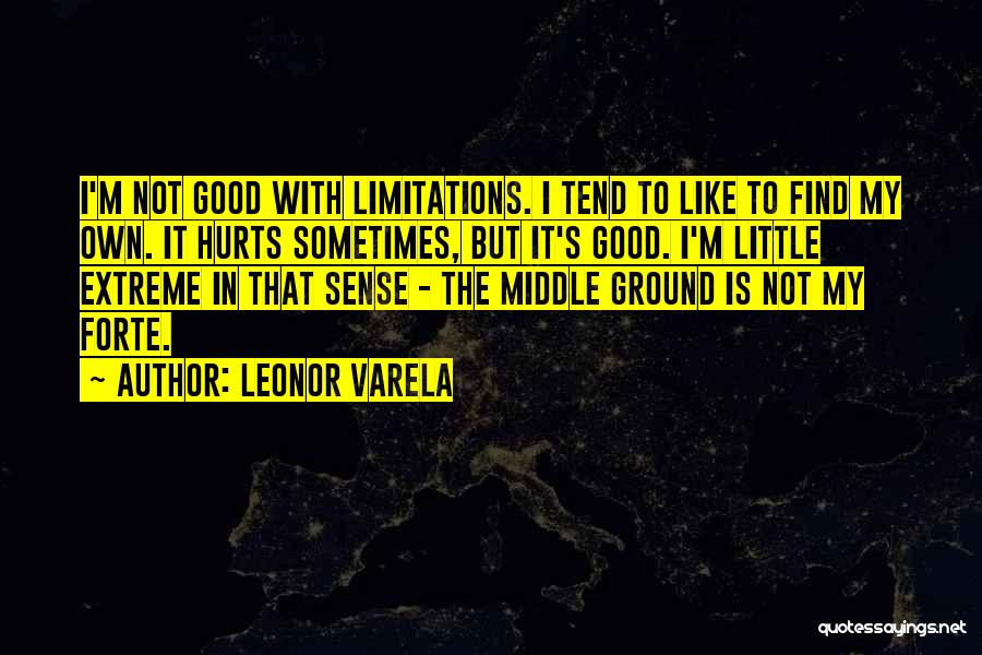 Middle Ground Quotes By Leonor Varela