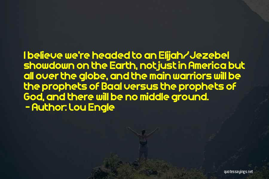 Middle Ground Quotes By Lou Engle