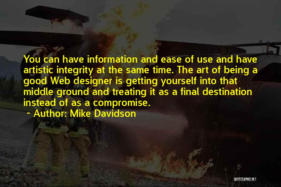 Middle Ground Quotes By Mike Davidson