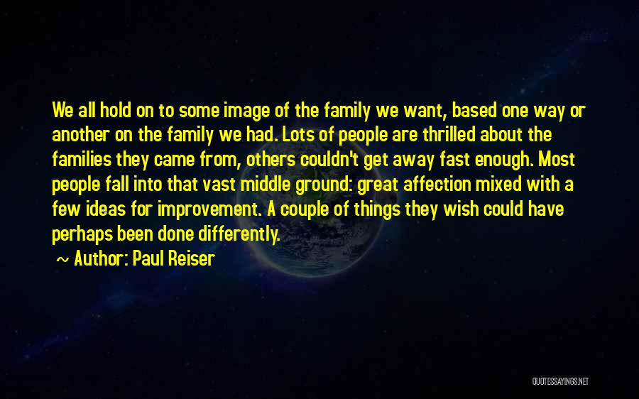 Middle Ground Quotes By Paul Reiser