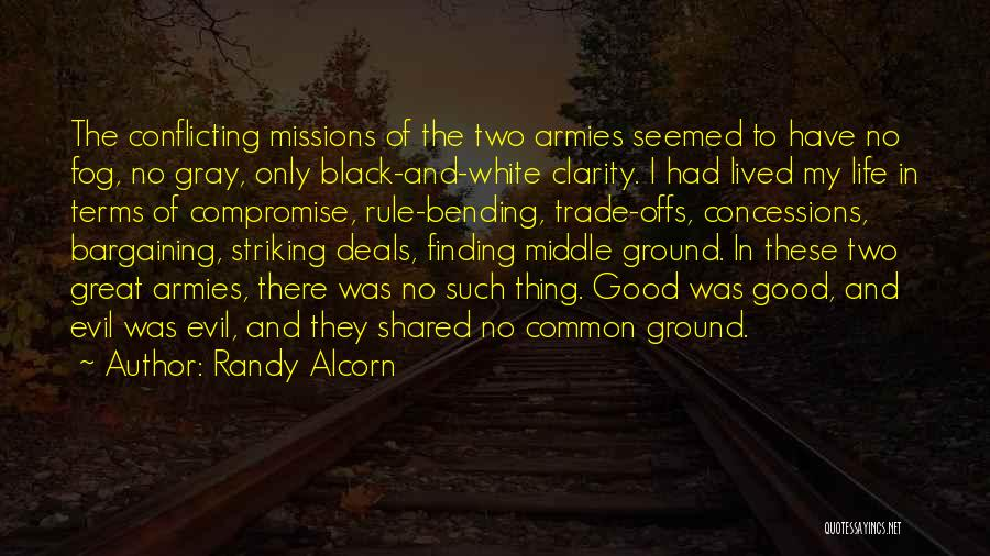 Middle Ground Quotes By Randy Alcorn
