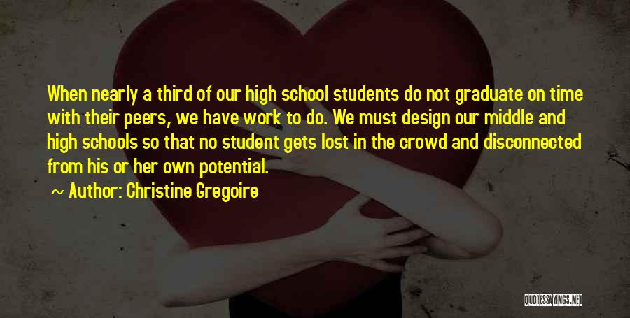 Middle School Graduation Quotes By Christine Gregoire