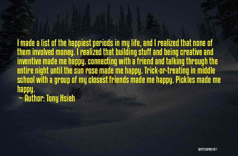 Middle School Motivational Quotes By Tony Hsieh