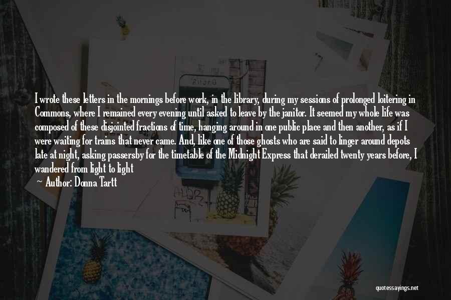 Midnight Express Quotes By Donna Tartt