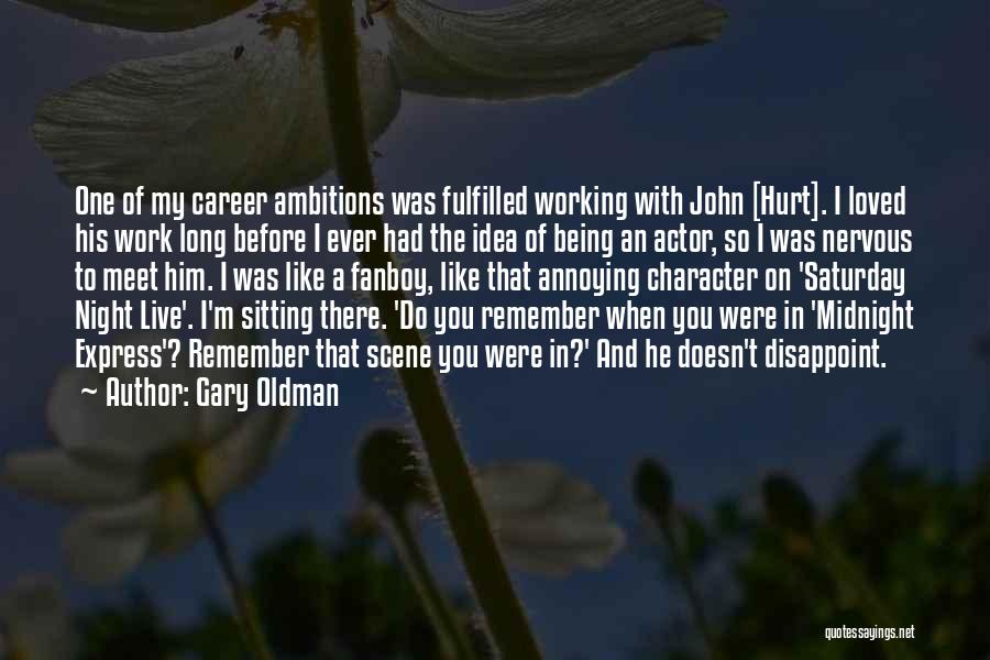 Midnight Express Quotes By Gary Oldman