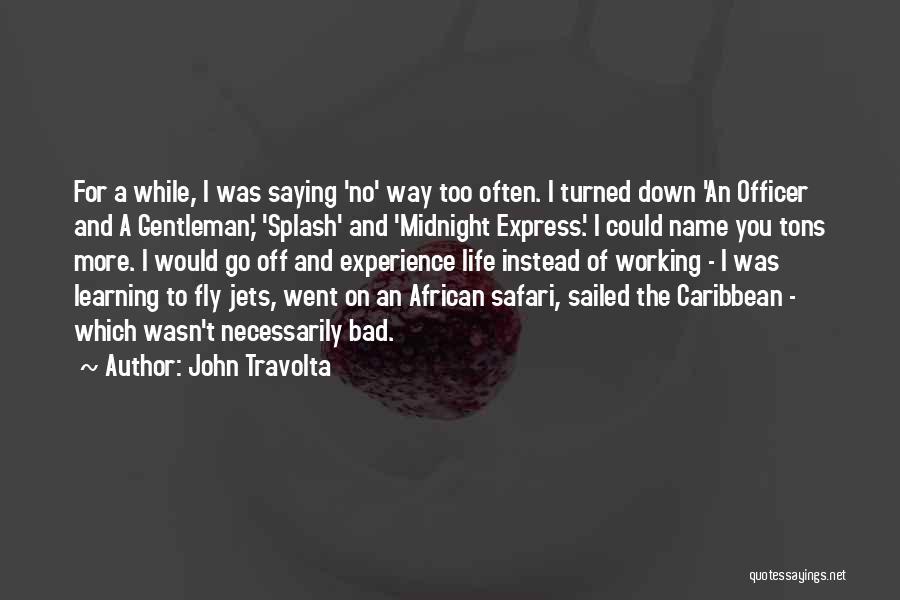 Midnight Express Quotes By John Travolta