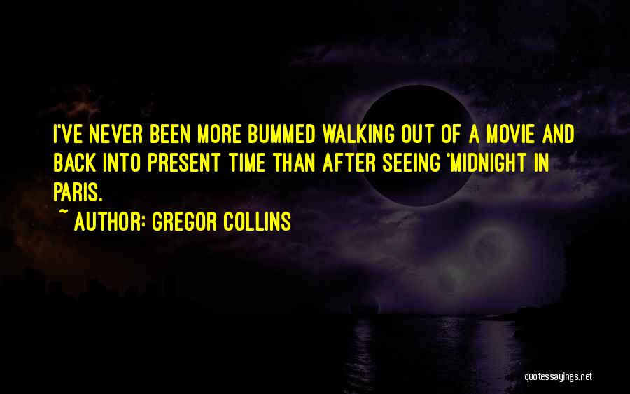 Midnight Is Paris Quotes By Gregor Collins