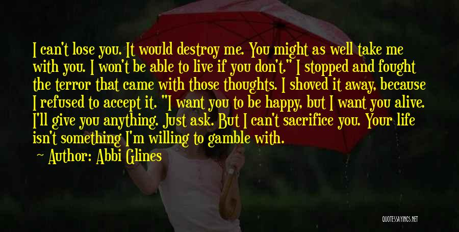 Might As Well Be Happy Quotes By Abbi Glines